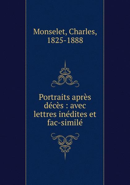 Monselet Charles Portraits apres deces
