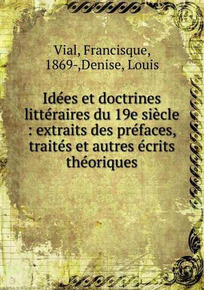 Francisque Vial, Louis Denise Idees et doctrines litteraires du 19e siecle