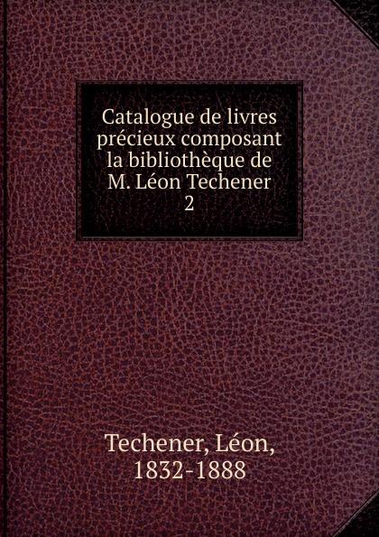 Léon Techener Catalogue de livres precieux. Partie 2 léon techener catalogue de livres precieux partie 2