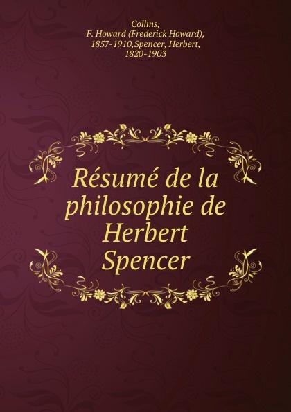 Frederick Howard Collins Resume de la philosophie de Herbert Spencer