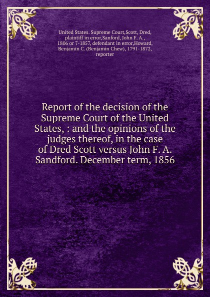 Benjamin C. Howard Report of the decision of the Supreme Court of the United States henry flanders the lives and times of the chief justices of the supreme court of the united states volume 2