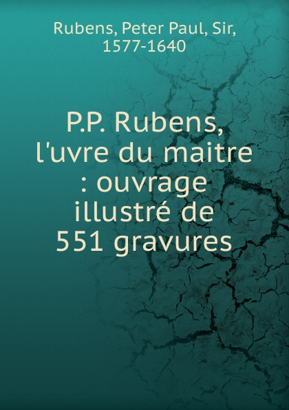 Peter Paul Rubens L.oeuvre du maitre peter paul rubens peter paul rubens