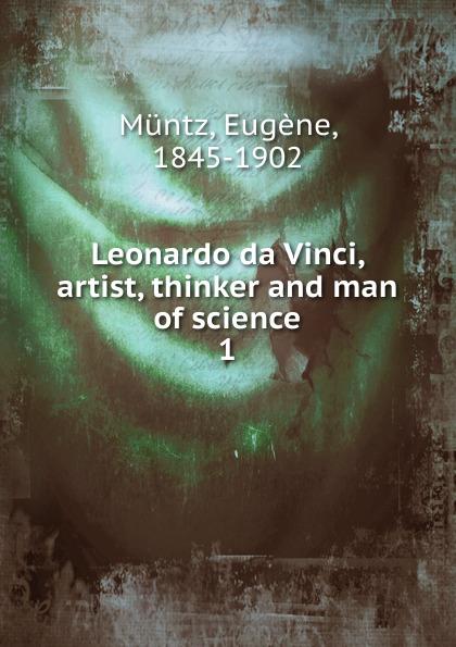 Eugène Müntz Leonardo da Vinci. Volume 1 eugène müntz leonard de vinci