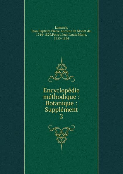 Jean Baptiste P.A. de Monet de Lamarck Encyclopedie methodique. Tome 2 jean baptiste p a de monet de lamarck encyclopedie methodique 8
