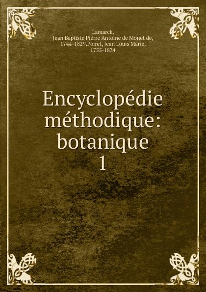 Jean Baptiste P.A. de Monet de Lamarck Encyclopedie methodique jean baptiste p a de monet de lamarck encyclopedie methodique 8