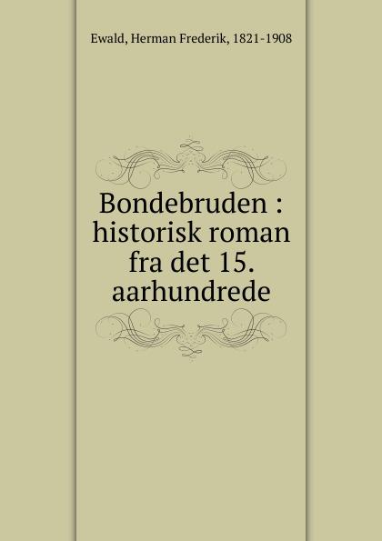 Herman Frederik Ewald Bondebruden herman frederik ewald bondebruden