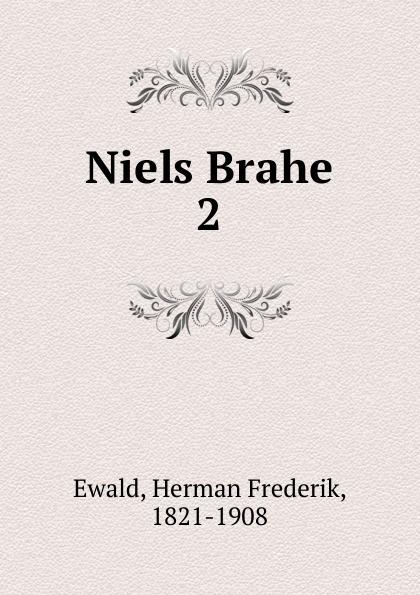 Herman Frederik Ewald Niels Brahe herman frederik ewald bondebruden