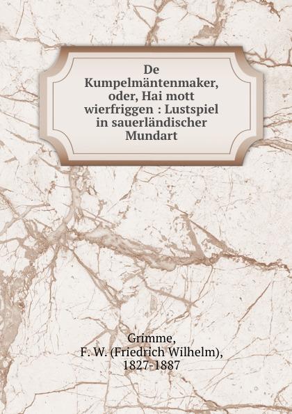 лучшая цена Friedrich Wilhelm Grimme De Kumpelmantenmaker, oder, Hai mott wierfriggen