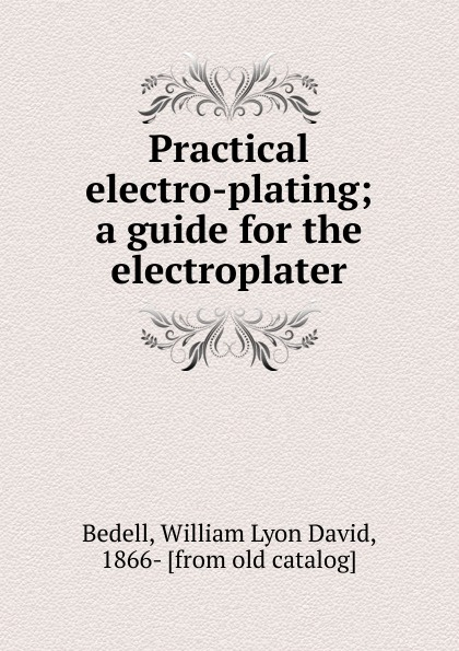 William Lyon David Bedell Practical electro-plating эван паркер electro acoustic ensemble evan parker electro acoustic ensemble the eleventh hour