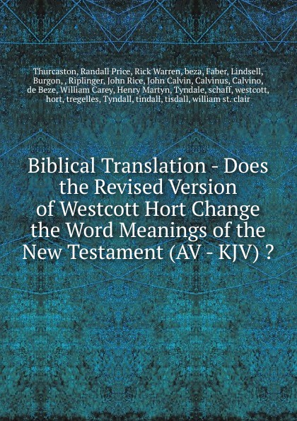 Randall Price Thurcaston Biblical Translation - Does the Revised Version of Westcott Hort Change the Word Meanings of the New Testament (AV - KJV) . fashion high heeled waterproof slippers female the new word dragged loose cake shoes korean version of thick thick with sandals
