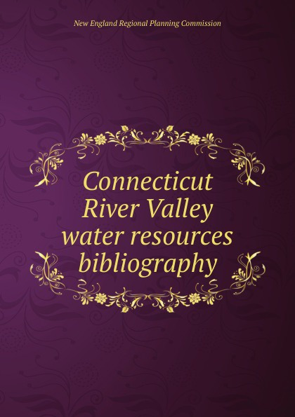 New England Regional Planning Commission Connecticut River Valley water resources bibliography