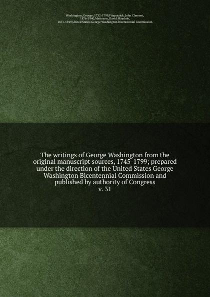George Washington The writings of George Washington from the original manuscript sources, 1745-1799 cable george washington old creole days