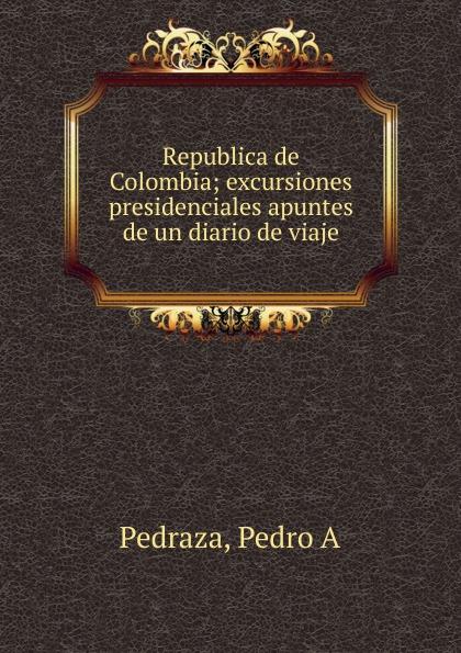 цены на Pedro A. Pedraza Republica de Colombia  в интернет-магазинах