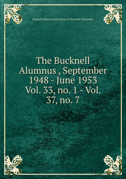 The Bucknell Alumnus , September 1948 - June 1953 katherine bucknell canarino