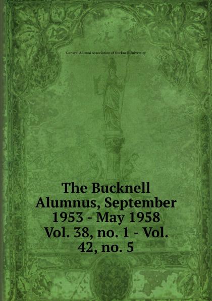 The Bucknell Alumnus, September 1953 - May 1958 katherine bucknell canarino