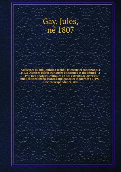 Jules Gay Analectes du bibliophile b godard suite de danses anciennes et modernes op 103