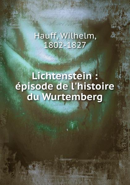 Wilhelm Hauff Lichtenstein wilhelm hauff lichtenstein