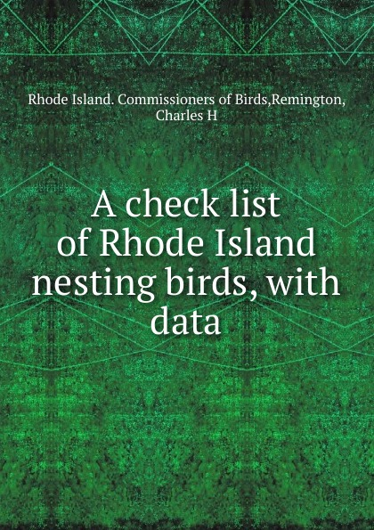 Rhode Island. Commissioners of Birds A check list of Rhode Island nesting birds rhode island drug court