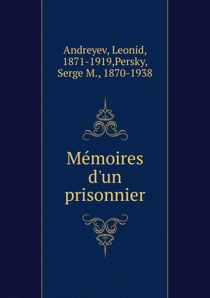 Леонид Андреев Memoires d.un prisonnier