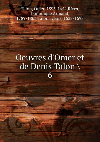 Omer Talon Oeuvres d.Omer et de Denis Talon недорго, оригинальная цена