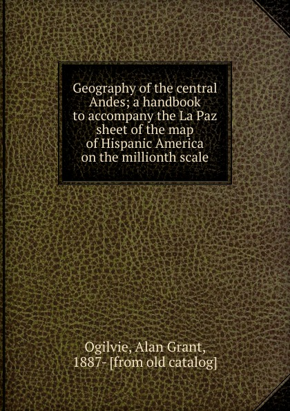 Alan Grant Ogilvie Geography of the central Andes manuel diaz campos the handbook of hispanic sociolinguistics