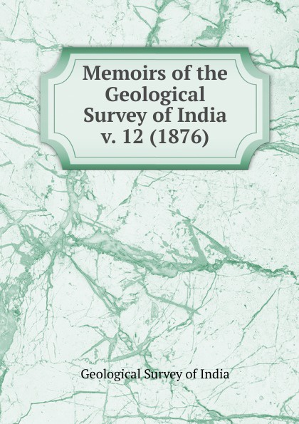 Geological Survey of India Memoirs of the Geological Survey of India archaeological survey of india reports volume 9
