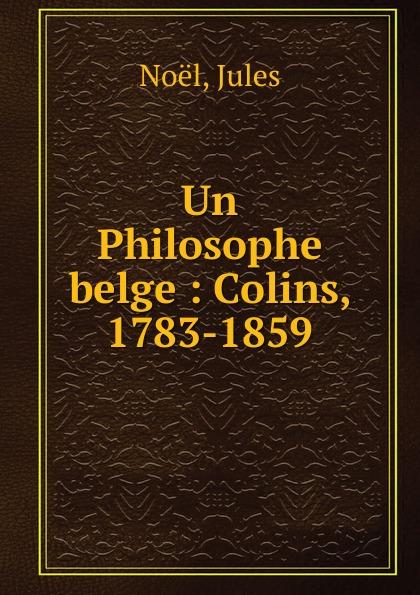 Jules Noël Un Philosophe belge