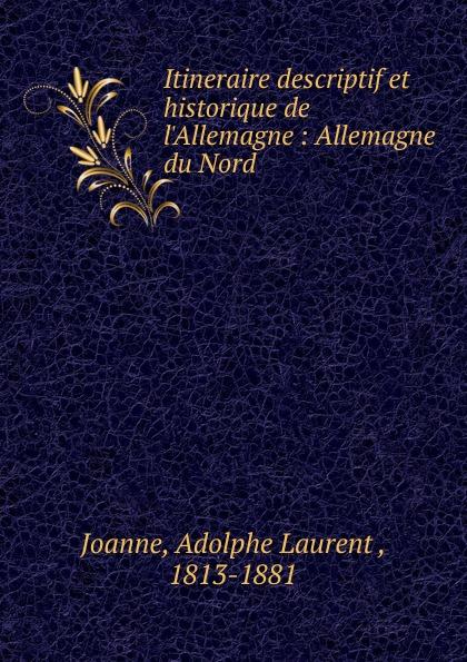 Adolphe Laurent Joanne Itineraire descriptif et historique de l.Allemagne