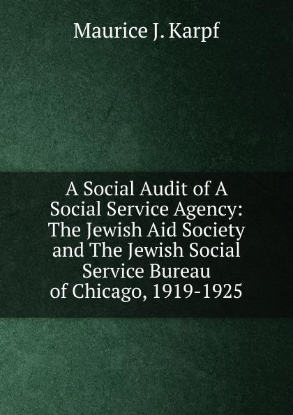 Maurice J. Karpf A Social Audit of A Social Service Agency secrets of a jewish baker