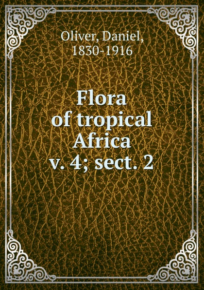 Daniel Oliver Flora of tropical Africa moyou london tropical 04