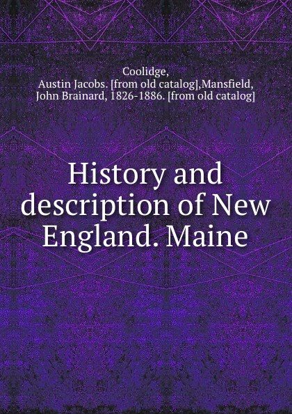 Austin Jacobs Coolidge History and description of New England. Maine coolidge susan a round dozen