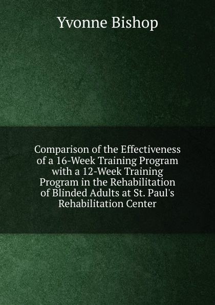 Yvonne Bishop Comparison of the Effectiveness of a 16-Week Training Program effectiveness of witness security program