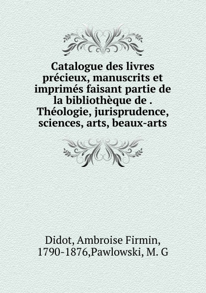 Ambroise Firmin Didot Catalogue des livres precieux, manuscrits et imprimes faisant partie de la bibliotheque de . Theologie, jurisprudence, sciences, arts, beaux-arts sully prudhomme prose 1883 l expression dans les beaux arts application de la psychologie a l etude de l artiste et des beaux arts french edition
