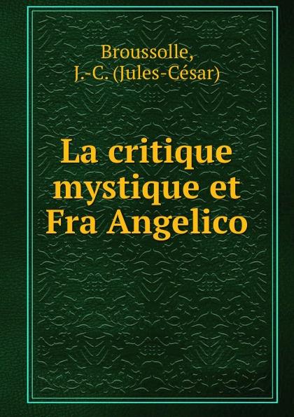 Jules-César Broussolle La critique mystique et Fra Angelico angelico повседневные брюки