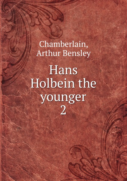 Arthur Bensley Chamberlain Hans Holbein the younger holbein colour library