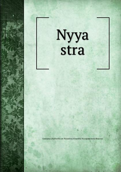 Vivantha Nyyapañcnana Bhacrya Nyya stra цены