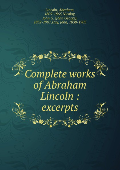 Abraham Lincoln Complete works of Abraham Lincoln недорого