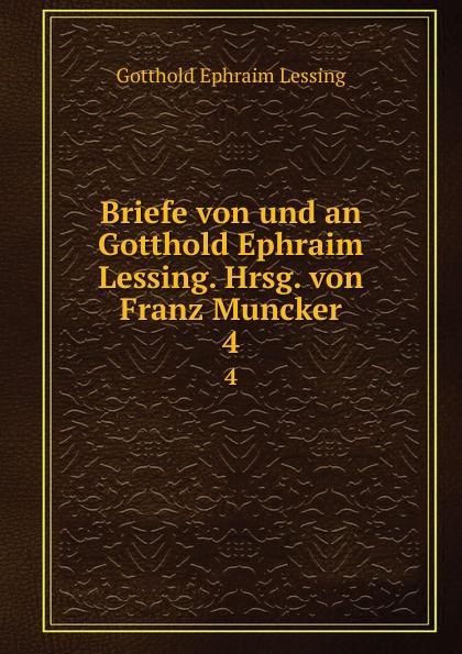 Gotthold Ephraim Lessing Briefe von und an Gotthold Ephraim Lessing. Hrsg. von Franz Muncker недорого