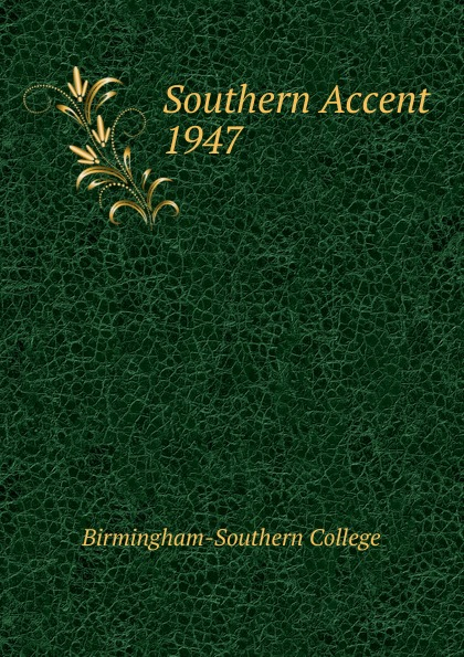 Birmingham-Southern College Southern Accent