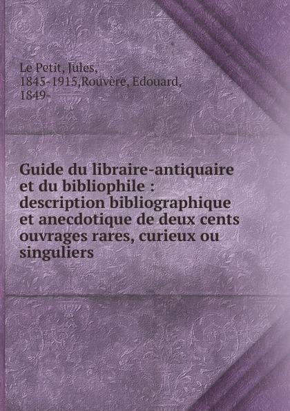 Jules le Petit Guide du libraire-antiquaire et bibliophile