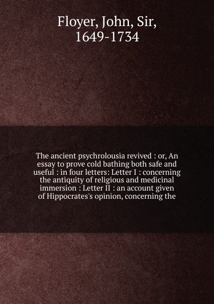 John Floyer The ancient psychrolousia revived отсутствует letters concerning the present state of poland letter 4