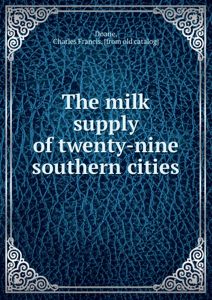 Charles Francis Doane The milk supply of twenty-nine southern cities drawstring flower print nine minutes of jogger pants
