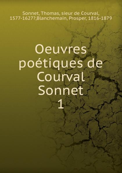 Thomas Sonnet Oeuvres poetiques de Courval Sonnet