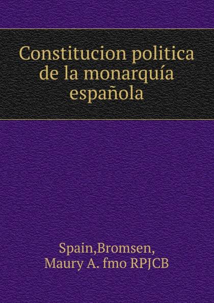 Constitucion politica de la monarquia espanola.