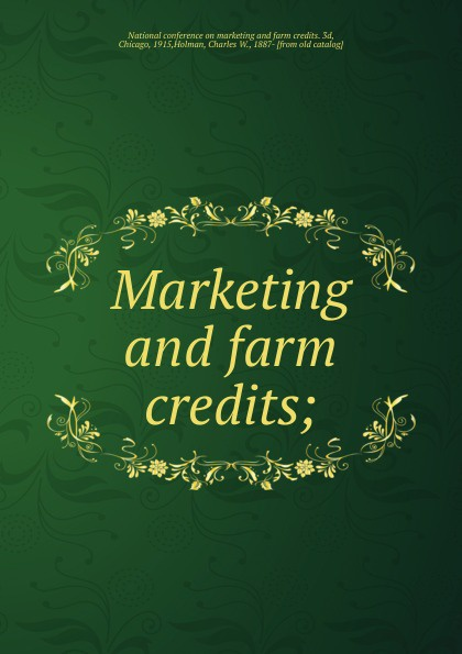 Charles W. Holman Marketing and farm credits conference at cold comfort farm