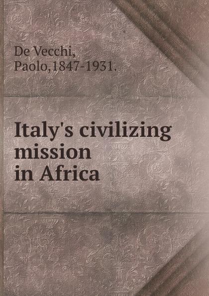 De Vecchi Italy.s civilizing mission in Africa. de vecchi italy s civilizing mission in africa