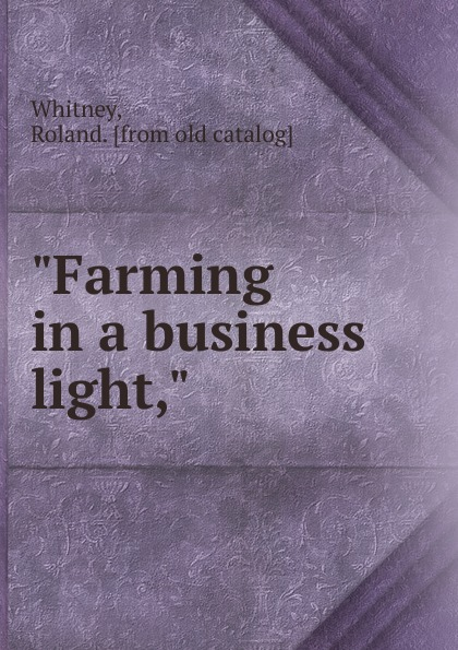 Roland Whitney Farming in a business light roland a 500pro r