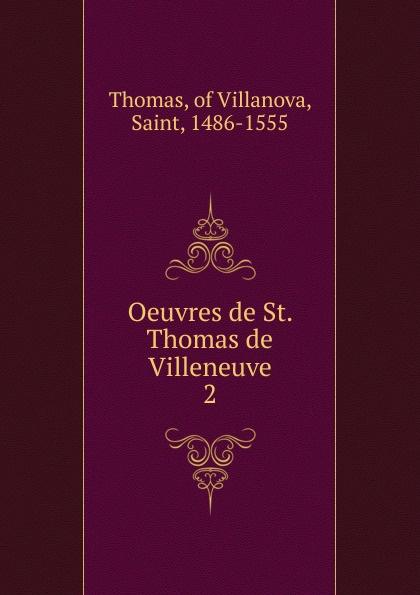 Thomas of Villanova Oeuvres de St. Thomas de Villeneuve цена