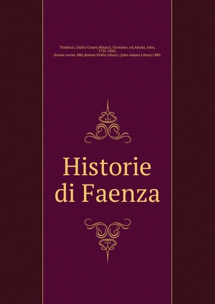 купить Giulio Cesare Tonduzzi Historie di Faenza по цене 1228 рублей