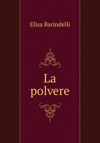 Elisa Barindelli La polvere цена